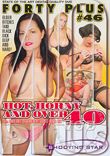 Forty Plus #46 - Hot, Horny And Over 40 Box Cover