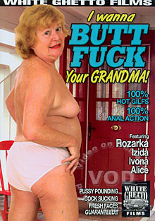 I Wanna Butt Fuck Your Grandma! Box Cover