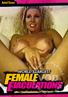 Worlds Largest Female Ejaculations Box Cover