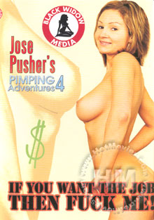 Jose Pusher's Pimping Adventures 4 - If You Want The Job Then Fuck Me! Box Cover