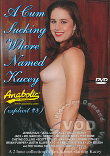 A Cum Sucking Whore Named Kacey - Explicit 8 Box Cover