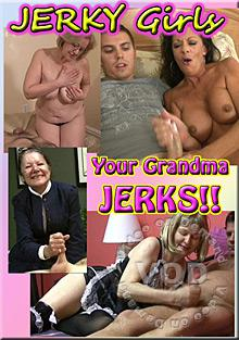 Your Grandma Jerks!!