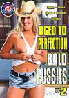 Video: Aged To Perfection - Bald Pussies 2