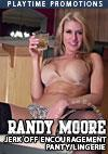 """Watch This Video! Studio: Playtime VideoRandy Moore has been anxiously waiting for your hot swollen cock again as she sits before you with a drink in her hand wearing only the skimpiest of lingerie outfits and slinky pantyhose to tease you until your cock not only stands up and pays attention, but it'll be pulsing with the urge to explode before she finishes with you! This sexy as hell J/O talking panty teasing devil is back to overpower your squirting dick and weak mind in 4 seductive hand pounding scenes! Nonstop in your face panty teasing action is how she loves to play. She's back to do a sexy stocking and panty show just for you. Sit back, grab a drink and enjoy!  """"I am starting to get frisky! I am like a tigress! Are you rubbing all over your boy panties right now? I bet you are!"""" """"Take your hand and slide it down your boy panties! You are starting to grow! Getting a little uncomfortable with your urge to splooge? I don't blame you!"""" Step By Step J/O Instructions from this demanding diva will keep you cumming back and begging for more!Stars: Randy Moore"""