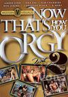 Video: Now That's How You Orgy Vol. 2